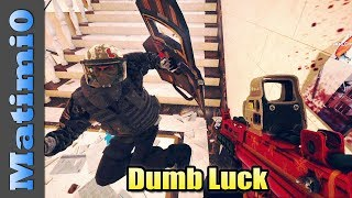 Dumb Luck - Rainbow Six Siege