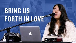 Bring Us Forth in Love (spontaneous) -- The Prayer Room Live Moment
