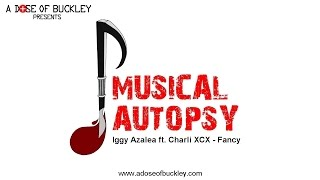 Musical Autopsy: Iggy Azalea Ft. Charli XCX   Fancy