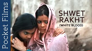 Shwet Rakht (White Blood) - Hindi Drama Short Film