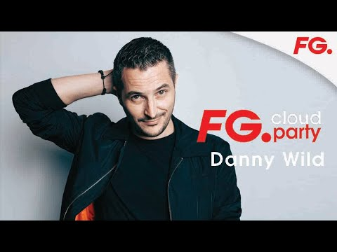 DANNY WILD   FG CLOUD PARTY   LIVE DJ MIX   RADIO FG
