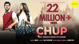 Chup Official Music Video Siddharth Nigam Rits Badiani Vikas Raj