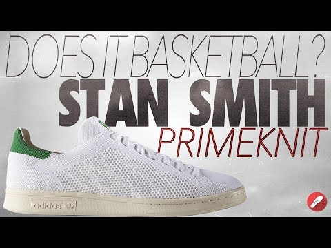 Does It Basketball? Adidas Primeknit Stan Smith!