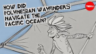 How did Polynesian wayfinders navigate the Pacific Ocean? - Alan Tamayose and Shantell De Silva