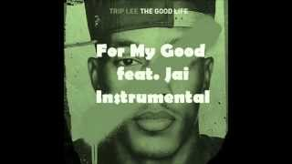 Trip Lee - For My Good feat. Jai (Instrumental Version)