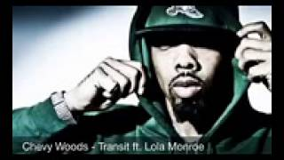 Chevy Woods - Transit ft Lola Monroe Prod By Young Jerz