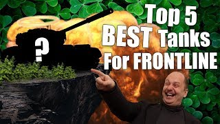 WoT    Top 5    BEST Tanks For FRONTLINE