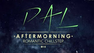 PAL | ROMANTIC CHILLSTEP | AFTERMORNING | ARIJIT SINGH