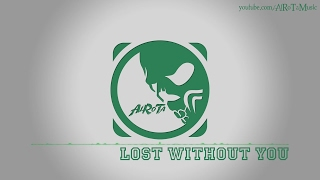 Lost Without You By Johan Glossner - [Indie Pop Music]