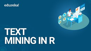 Text Mining In R | Natural Language Processing | Data Science Certification Training | Edureka