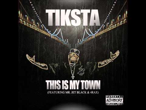 TIKSTA - THIS IS MY TOWN  (Feat. Mr. Jet Black & 4Rax)