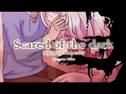 MJQ-P x EmpathP - Scared of the dark ft. Hatsune Miku (Original)