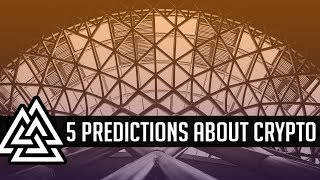 5 Predictions For The Next 10 Years Of Bitcoin / Crypto