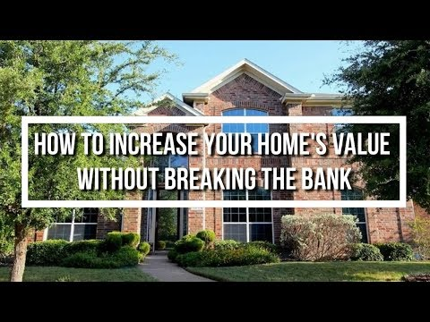 How to Increase Your Home's Value Without Breaking the Bank - Call Loreena at 214-783-2210