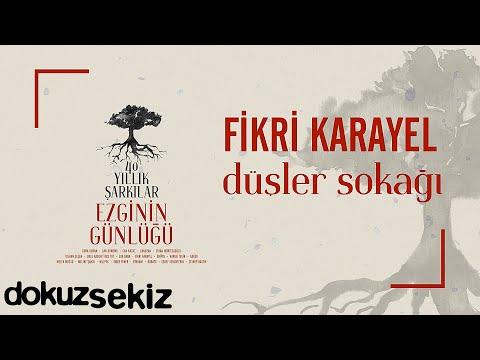 Fikri Karayel - Düşler Sokağı (Ezginin Günlüğü 40 Yıllık Şarkılar) (Official Audio) Sözleri