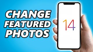 How to Change Featured Photos on IOS 14 (Quick Tutorial)