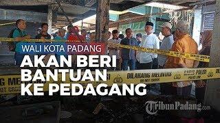 Wali Kota Padang akan Beri Bantuan untuk Korban Kebakaran di Padang Teater Pasar Raya