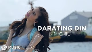 KIM CHIU - Darating Din (Official Music Video)