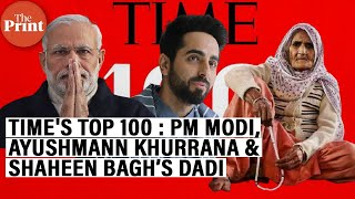PM Modi, Bilkis from Shaheen Bagh & Ayushmann Khurrana share TIMEs most influential list of 2020