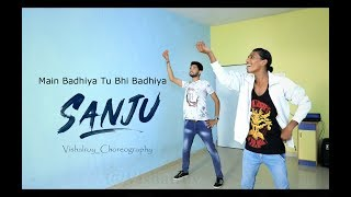 Sanju | Main Badhiya tu bhi badhiya | Ranbirkapur | vishalroy | choreography |