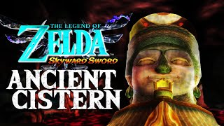 What is Skyward Sword's Ancient Cistern? (Zelda Theory)