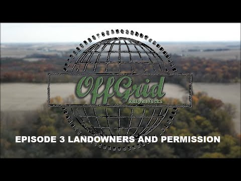 Off Grid with Ralph and Vicki Episode 3 Dealing with Landowners and Permission to access property