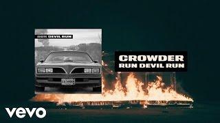 Crowder - Run Devil Run (Lyric Video)