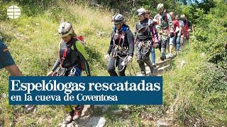 """Las tres espeleólogas rescatadas en la cueva de Coventosa """"no conocían bien el terreno y se agotaron"""