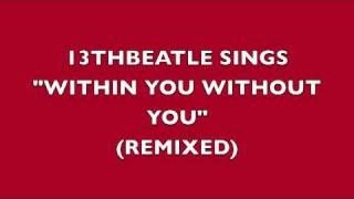 WITHIN YOU WITHOUT YOU-(VOCALS ONLY)-BEATLES COVER