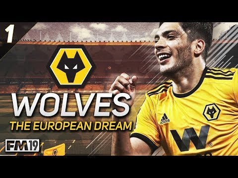 "Wolves: The European Dream - #1 ""OPENING GAMES"" - Football Manager 2019"