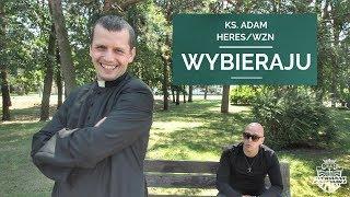 Ksiądz Adam & Heres/Wzn - Wybieraju [Official Music Video]#idęzaNim