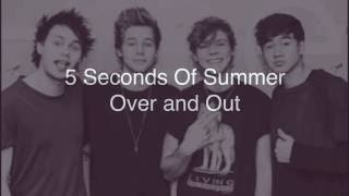 5 Seconds Of Summer - Over and Out