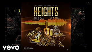 Masicka - Heights (At the Top) Official Audio