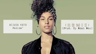 Alicia Keys- Fallin' (REMIX) (Prod. By Mini Mic)