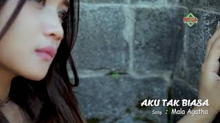 Download lagu Mala Agatha Aku Tak Biasa Mp3