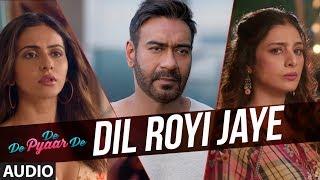 Full Audio: Dil Royi Jaye | De De Pyaar De I Ajay Devgn, Tabu,Rakul Preet lArijit Singh,Rochak Kohli