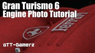 Gran Turismo 6 Engine Photo Tutorial