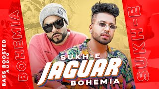 Jaguar (Bass Boosted) | Muzical Doctorz Sukh-E Feat Bohemia | Latest Punjabi Songs 2020