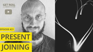 Present Joining! Get Real with Kenneth Clifford (Episode #21), Radically Authentic Spirituality