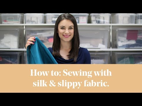 How To: Sewing with Silk / Slippy Fabrics