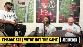 The Joe Budden Podcast - We're Not The Same
