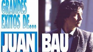 Juan Bau - Los Grandes Éxitos De Juan Bau