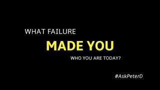 #AskPeterD - What Failure Made You Who You Are Today? | Kholo.pk