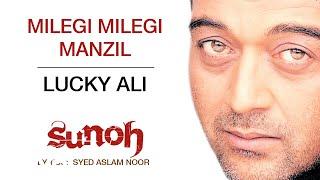 Milegi Milegi Manzil - Sunoh | Lucky Ali | Official Hindi Pop