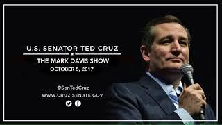 Sen. Cruz on The Mark Davis Show - October 5, 2017