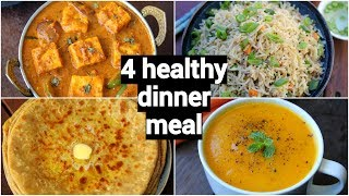 4 Healthy & Quick Dinner Recipes | Easy Dinner Party Recipe Ideas | Indian Dinner Meal Ideas