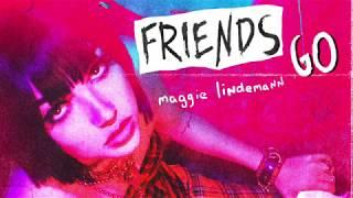 Maggie Lindemann   Friends Go [Official Audio]