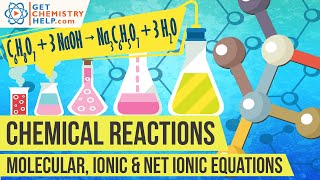 Chemistry Lesson: Molecular, Complete Ionic & Net Ionic Equations