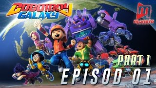 BoBoiBoy Galaxy  Episod 01 Part 1
