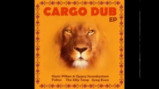 Haris Pilton & Gypsy Soundsystem - Cargo Dub / Greg Even Dubstep Remix (Official audio)